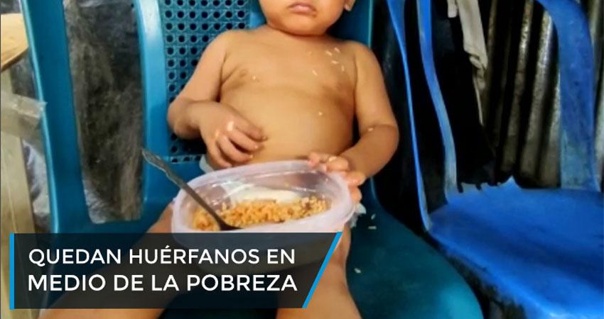 Quedan huérfanos en medio de la pobreza